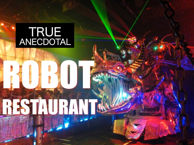 Robot Restaurant… Possibly the Awesomest Thing You Can Witness in Tokyo
