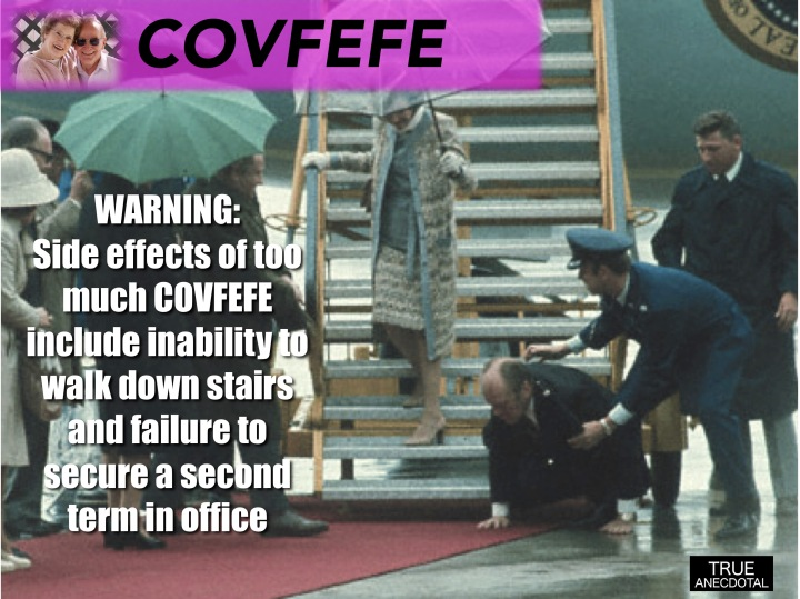 Warning- Too much Covfefe